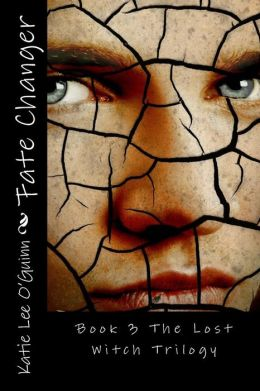 Fate Changer: Book 3 in the Lost Witch Trilogy