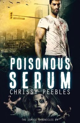 The Zombie Chronicles - Book 4: Poisonous Serum
