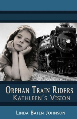 Orphan Train Riders Kathleen's Vision