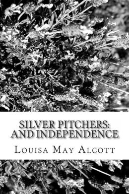 Silver Pitchers: and Independence