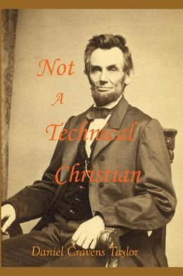 Not A Technical Christian: Abraham Lincoln's Religion
