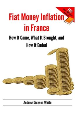 Fiat Money Inflation in France: How It Came, What It Brought, and How It Ended: Bonus: High Finance by Otto Kahn