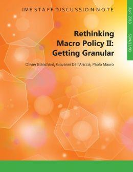 Rethinking Macro Policy II: Getting Granular