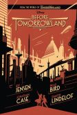 Book Cover Image. Title: Before Tomorrowland, Author: Jeff Jensen