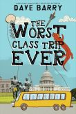 Book Cover Image. Title: The Worst Class Trip Ever, Author: Dave Barry