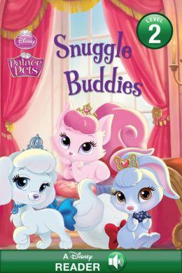 Palace Pets: Snuggle Buddies: A Disney Read-Along (Level 2)