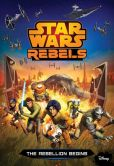 Book Cover Image. Title: Star Wars Rebels:  The Rebellion Begins, Author: Michael Kogge