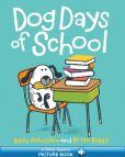 Book Cover Image. Title: Dog Days of School, Author: Kelly DiPucchio