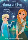 Book Cover Image. Title: Frozen Anna & Elsa:  Memory and Magic, Author: Disney Book Group