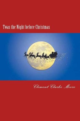 Twas the night before Christmas (Illustrated Classic)