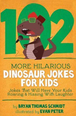 102 More Hilarious Dinosaur Jokes