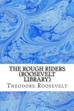 The Rough Riders (Roosevelt Library)