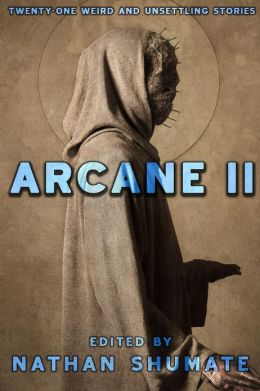 Arcane II: Twenty-One Weird and Unsettling Stories