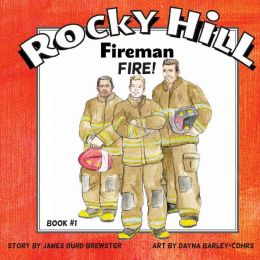 Rocky Hill, Fireman Book #1 - Fire!