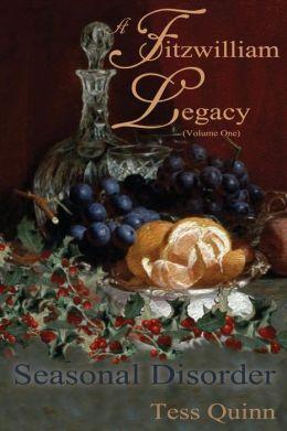 A Fitzwilliam Legacy: Seasonal Disorder (Volume I)