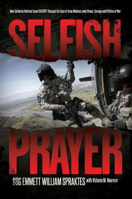 Selfish Prayer: How California National Guard DUSTOFF Changed the Face of Medevac amid Chaos, Carnage and Politics of War