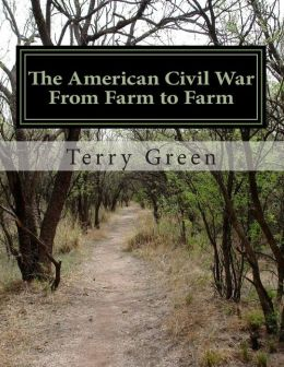 The American Civil War From Farm to Farm: (Color Edition)