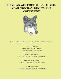 Mexican Wolf Recovery: Three Year Program Review and Assessment
