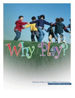 Why Play?: The Role of Play in Early Childhood Development