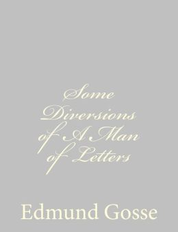 Some Diversions of a Man of Letters