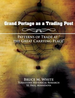 Grand Portage as a Trading Post: Patterns of Trade at