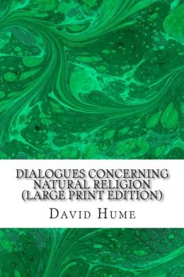Dialogues Concerning Natural Religion (Large Print Edition)
