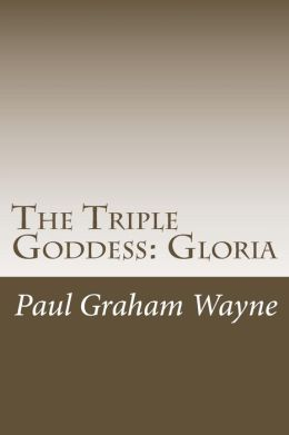 The Triple Goddess: Gloria