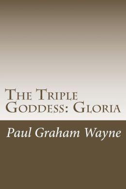 The Triple Goddess: Gloria