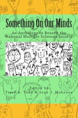 Something on Our Minds: An Anthology to Benefit the National Multiple Sclerosis Society