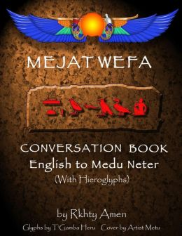 mejat wefa conversation book english to medu neter pdf