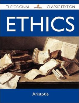 Ethics - The Original Classic Edition