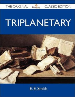 Triplanetary - The Original Classic Edition