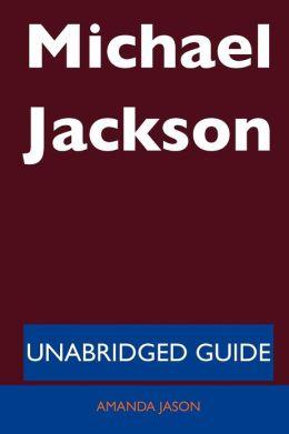 Michael Jackson - Unabridged Guide