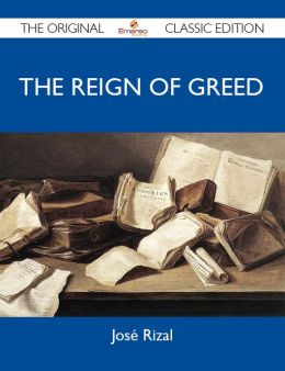 The Reign of Greed - The Original Classic Edition