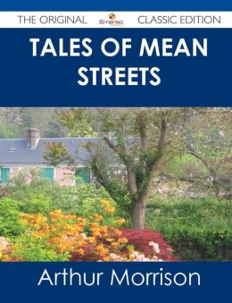 Tales of Mean Streets - The Original Classic Edition