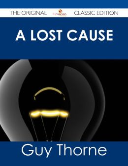 A Lost Cause - The Original Classic Edition