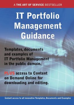 It Portfolio Management Guidance - Real World Application, Templates, Documents, and Examples of the Use of It Portfolio Management in the Public Doma