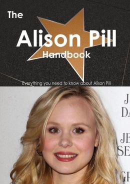 The Alison Pill Handbook - Everything You Need to Know about Alison Pill