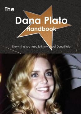 The Dana Plato Handbook - Everything You Need to Know about Dana Plato