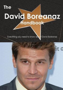 The David Boreanaz Handbook - Everything You Need to Know about David Boreanaz