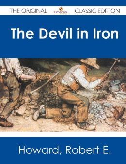 The Devil in Iron - The Original Classic Edition