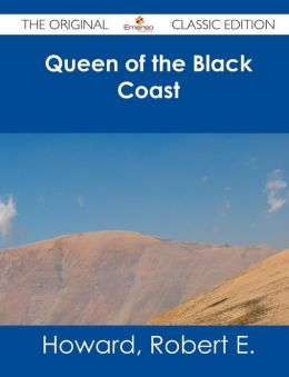 Queen of the Black Coast - The Original Classic Edition