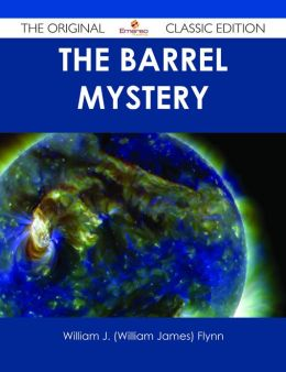 The Barrel Mystery - The Original Classic Edition