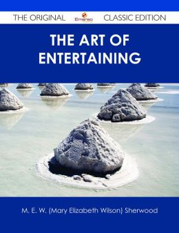 The Art of Entertaining - The Original Classic Edition