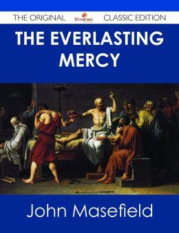 The Everlasting Mercy - The Original Classic Edition
