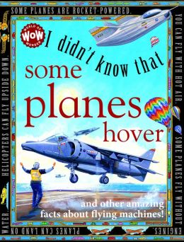 I Didn't Know That... Some Planes Hover