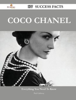 Coco Chanel 177 Success Facts - Everything You Need to Know about Coco Chanel