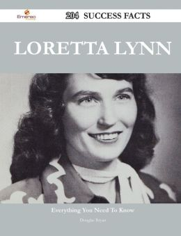 Loretta Lynn 204 Success Facts - Everything you need to know about Loretta Lynn