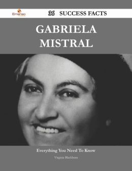 Gabriela Mistral 36 Success Facts - Everything you need to know about Gabriela Mistral