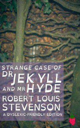 Strange Case of Dr Jekyll and MR Hyde (Dyslexic-Friendly Edition)